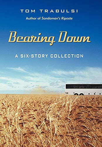 9781475913798: Bearing Down: A Six-Story Collection
