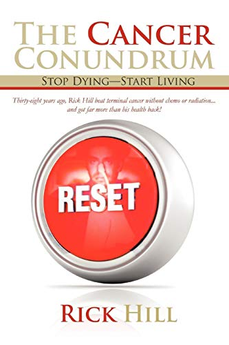 9781475915341: The Cancer Conundrum: Stop Dying-Start Living