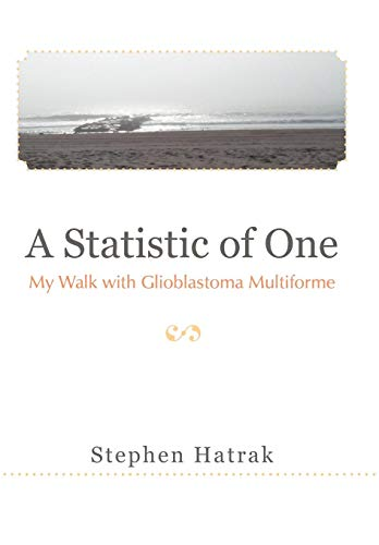 9781475916362: A Statistic of One: My Walk with Glioblastoma Multiforme