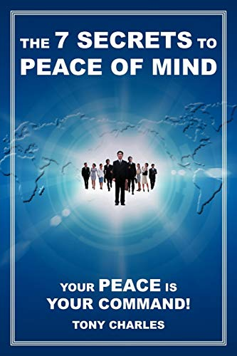 9781475916935: The 7 Secrets to Peace of Mind: Your Peace is Your Command!