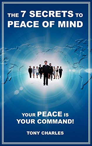 9781475916942: The 7 Secrets to Peace of Mind: Your Peace Is Your Command!