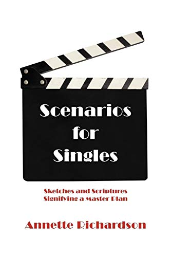 Scenarios for Singles Sketches and Scriptures Signifying a Master Plan: Annette Richardson