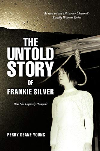 9781475917468: The Untold Story of Frankie Silver: Was She Unjustly Hanged?