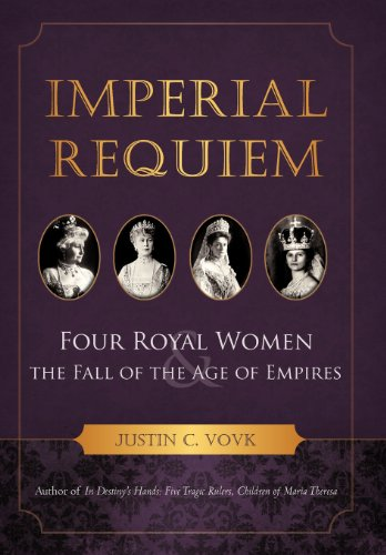 9781475917482: Imperial Requiem: Four Royal Women and the Fall of the Age of Empires