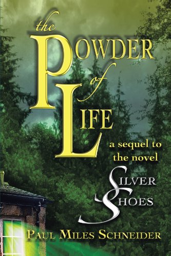 9781475918519: The Powder Of Life: A Sequel To The Novel Silver Shoes