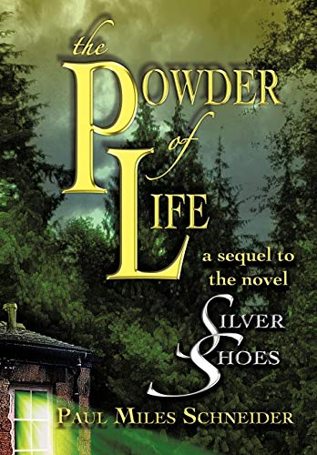 9781475918533: The Powder of Life: A Sequel to the Novel Silver Shoes