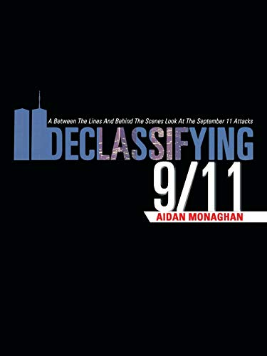 9781475920222: Declassifying 9/11: A Between the Lines and Behind the Scenes Look at the September 11 Attacks