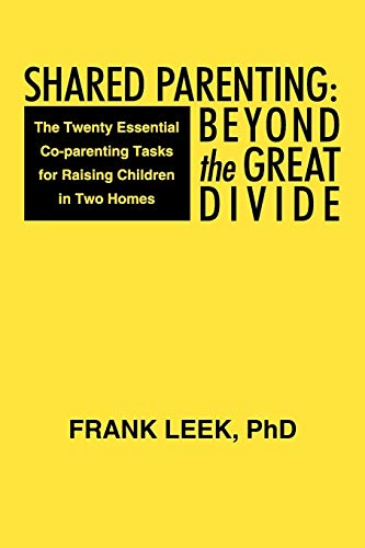 9781475922783: Shared Parenting: Beyond The Great Divide: The Twenty Essential Co-Parenting Tasks For Raising Children In Two Homes