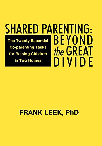 9781475922806: Shared Parenting: Beyond the Great Divide: The Twenty Essential Co-Parenting Tasks for Raising Children in Two Homes