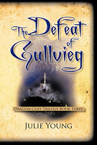The Defeat of Gullvieg Dragon Cliff Trilogy, Book Three: Julie Young