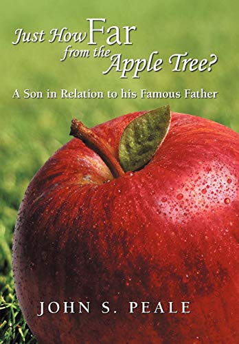 9781475926248: Just How Far from the Apple Tree?: A Son in Relation to His Famous Father