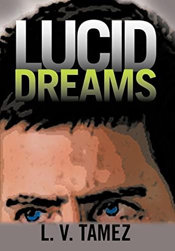 Lucid Dreams: Tamez, L. V.
