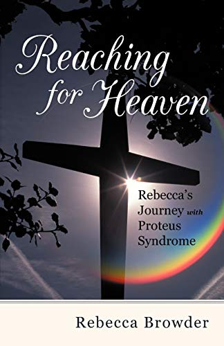 9781475928143: Reaching for Heaven: Rebecca's Journey with Proteus Syndrome