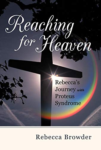9781475928150: Reaching for Heaven: Rebecca's Journey with Proteus Syndrome