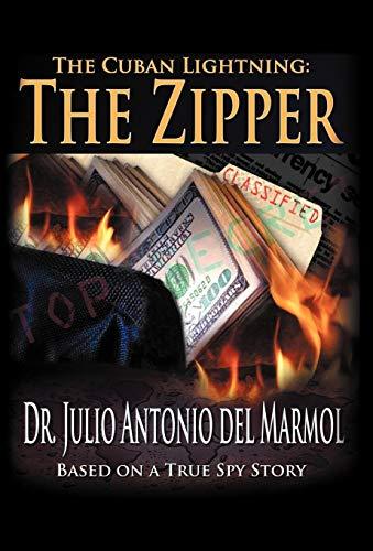 The Cuban Lightning: The Zipper: Julio Antonio Del Marmol