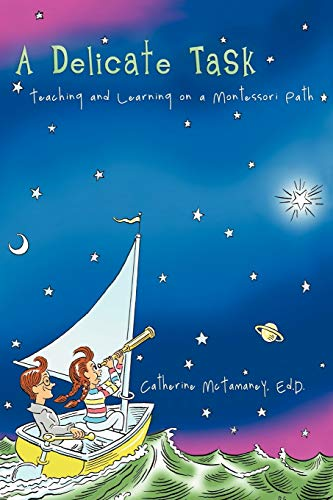 9781475931426: A Delicate Task: Teaching and Learning on a Montessori Path