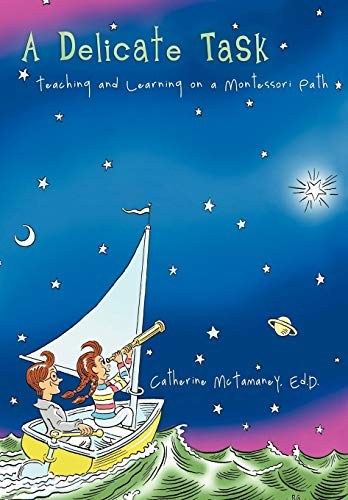 9781475931440: A Delicate Task: Teaching and Learning on a Montessori Path