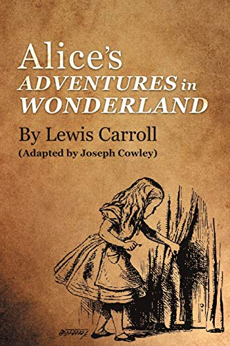9781475932768: Alice's Adventures in Wonderland by Lewis Carroll: (Adapted by Joseph Cowley)