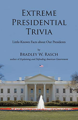 9781475933031: Extreme Presidential Trivia: Little-Known Facts About Our Presidents