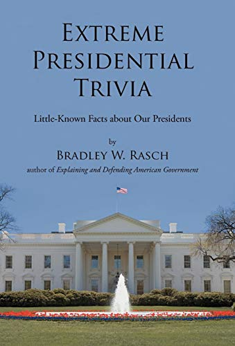 9781475933048: Extreme Presidential Trivia: Little-Known Facts about Our Presidents