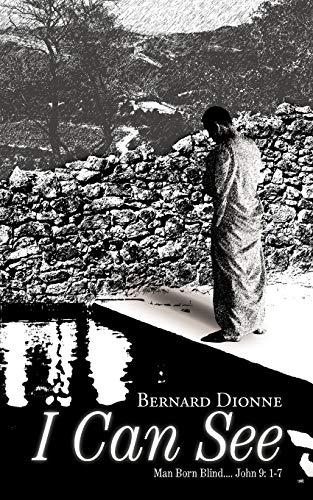 I Can See: Man Born Blind. John: Bernard Dionne