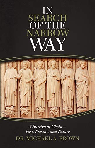 9781475934359: In Search of the Narrow Way: Churches of Christ - Past, Present, and Future