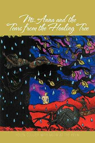Ms. Anna and the Tears From the Healing Tree: Helen Collier