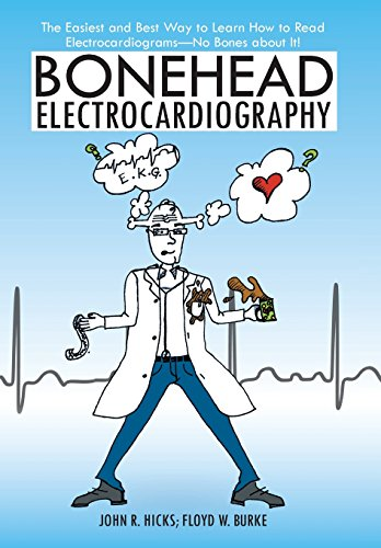 9781475936681: Bonehead Electrocardiography: The Easiest and Best Way to Learn How to Read Electrocardiograms-No Bones about It!