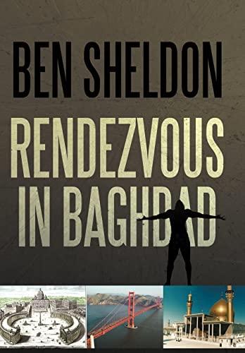 Rendezvous in Baghdad: Ben Sheldon