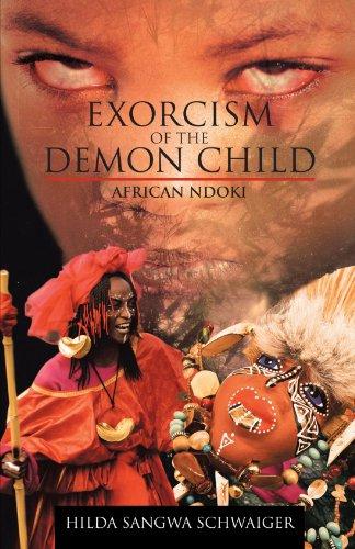 Exorcism of the Demon Child: African Ndoki: Hilda Sangwa Schwaiger