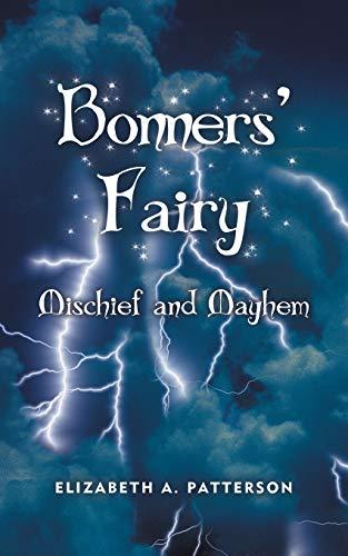 Mischief and Mayhem A Bonners Fairy Novel: Elizabeth A. Patterson