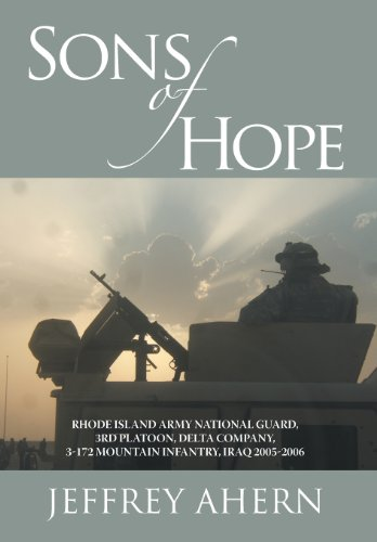 9781475939149: Sons of Hope: Rhode Island Army National Guard, 3rd Platoon, Delta Company, 3-172 Mountain Infantry, Iraq 2005-2006