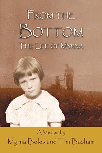 From The Bottom: The Life Of Myrna: Tim Basham