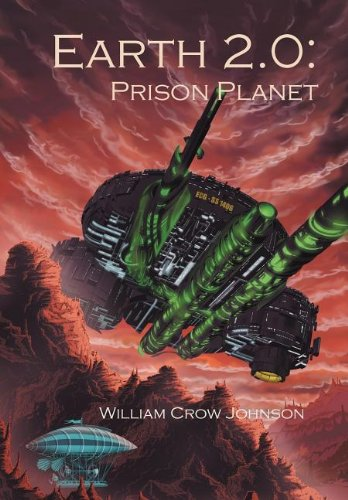 Earth 2.0: Prison Planet: William Crow Johnson