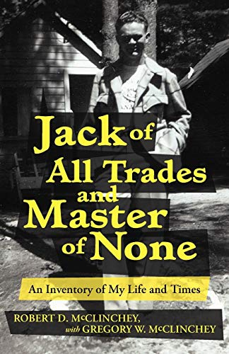 9781475940244: Jack of All Trades and Master of None: An Inventory of My Life and Times