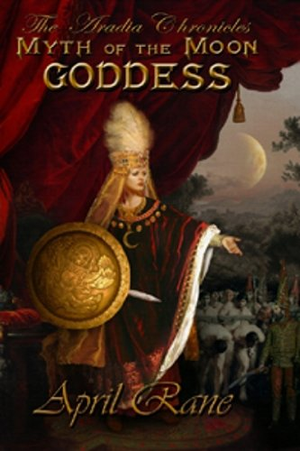 9781475941487: Myth of the Moon Goddess: The Aradia Chronicles-Books One, Two, and Three
