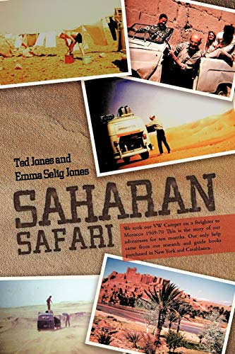 9781475942439: Saharan Safari: We Took Our VW Camper on a Freighter to Morocco 1969-70 This is the Story of our Adventures For Ten Months. Our Only Help Came From ... Books Purchased in New York and Casablanca.