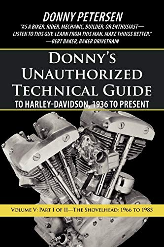 9781475942828: Donny's Unauthorized Technical Guide to Harley-Davidson, 1936 to Present: Part I of II-The Shovelhead: 1966 to 1985 (Volume 5)