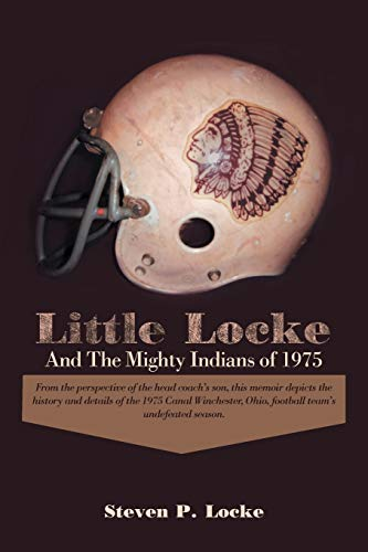 9781475943450: Little Locke and the Mighty Indians of 1975