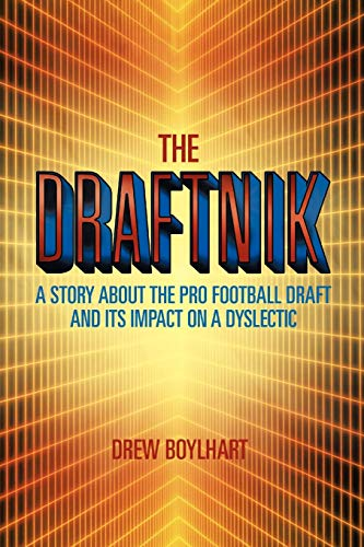 9781475944174: The Draftnik: A Story About the Pro Football Draft and Its Impact on A Dyslectic
