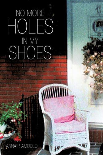 No More Holes in My Shoes: Amodeo, Anna P.