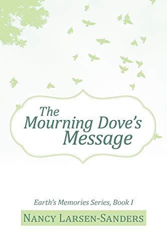 9781475945881: The Mourning Dove's Message: Earth's Memories Series, Book I