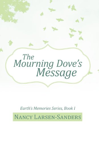 9781475945898: The Mourning Dove's Message: Earth's Memories Series, Book I