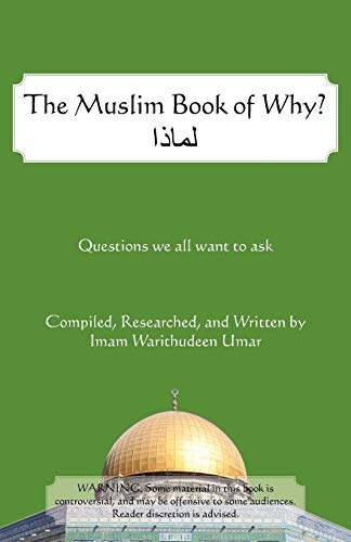 The Muslim Book of Why: What Everyone Should Know about Islam: Warithudeen Umar