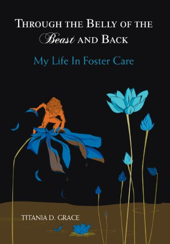 9781475946956: Through the Belly of the Beast and Back: My Life in Foster Care