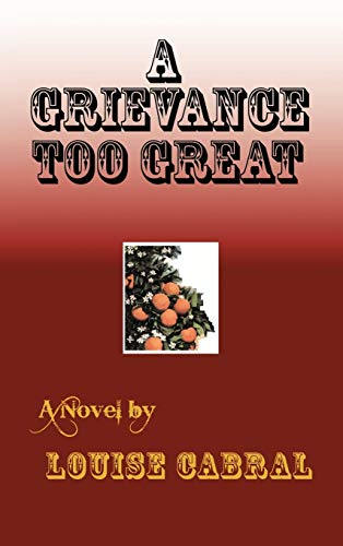 A Grievance Too Great: Louise Cabral