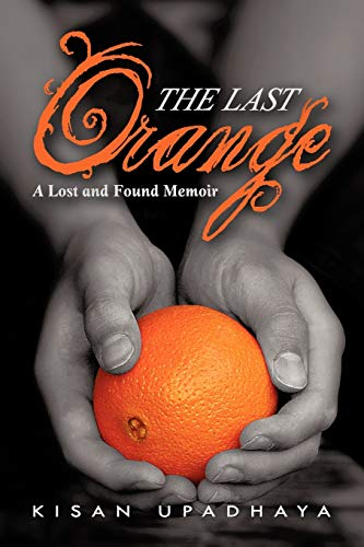 9781475948042: The Last Orange: A Lost and Found Memoir