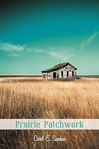 Prairie Patchwork: Carol E. Sandau