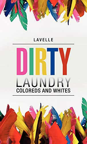 Dirty Laundry Coloreds and Whites: Lavelle