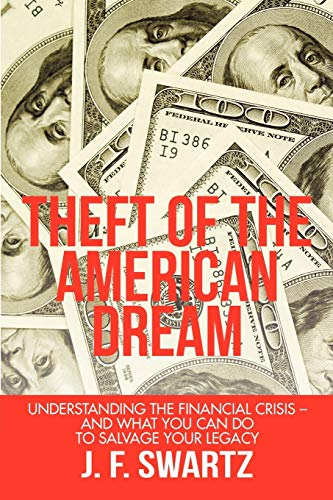 Theft of the American Dream: Understanding the Financial Crisis - And What You Can Do to Salvage ...